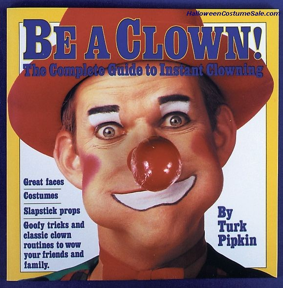 BE A CLOWN