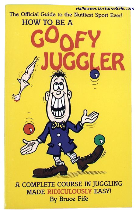 HOW TO BE A GOOFY JUGGLER