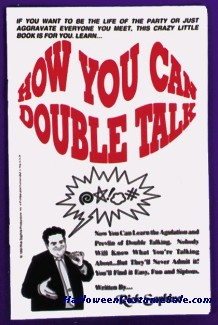 HOW YOU CAN DOUBLE TALK